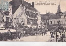 CPA : Auxerre  (89)  Concours Musical Du 5 Aôut 1906  Décorations Place Du Marché   Ed Nordmann 104 - Auxerre