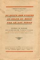 Montchamp - Du Golfe Des Syrtes Au Golfe Du Bénin Par Le Lac Tchad - Journal De Marche De La Mission Tunis-Tchad - 1926 - Signierte Bücher