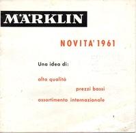 """07596 """"MÄRKLIN - NOVITA' 1961 - CATALOGO CON LISTINO ILLUSTRATO"""" ORIG - Littérature & DVD"""