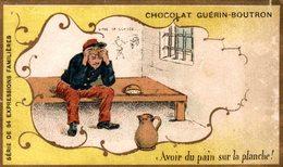 CHROMO CHOCOLAT GUERIN BOUTRON AVOIR DU PAIN SUR LA PLANCHE - Guerin Boutron