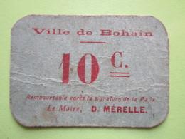 Bon De Nécessité 10 Centimes 1914-1918 Ville De Bohain (02) Le Maire D.MERELLE - Remboursable Après Signature De La PAIX - Bons & Nécessité