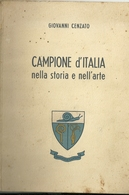 CAMPIONE D'ITALIA --  GIOVANNI CENZATO--  NELLA  STORIA  DELL' ARTE 1954-- ARTI  GRAFICHE  LUGANO - Livres, BD, Revues