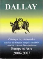 Catalogue Dallay 2006 Europe Et Asie Très Bon état Comme Neuf - Catalogues De Cotation
