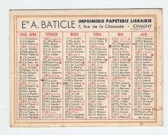PETIT CALENDRIER 1948 - IMPRIMERIE LIBRAIRIE A. BATICLE CHAUNY AISNE (02) - Calendars