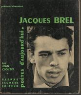 J  CLOUZET - BREL - SEGHERS - POETES  D'AUJOURD'HUI - 1964 - Musique