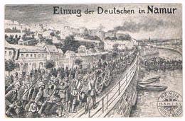 CPA Allemande Guerre 14/18 : NAMUR Einzug Der Deutschen 25 08 1914 - Kriegs-karte - Namur