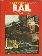THE GUINNESS BOOK OF RAIL FACTS & FEATS - JOHN MARSHALL (RAILWAYS EISENBAHNEN CHEMIN DE FER LOCOMOTIVES) - Livres, BD, Revues
