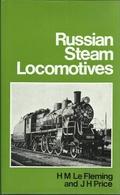 RUSSIAN STEAM LOCOMOTIVES - H. M. LE FLEMING & J. H. PRICE (RAILWAYS EISENBAHNEN CHEMIN DE FER LOCOMOTIVES VAPEUR) - Livres, BD, Revues