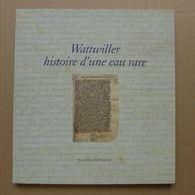 Jean Paul Bevilacqua - Wattwiller Histoire D'une Eau Rare - Alsace