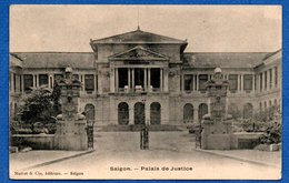 Saigon  -  Palais De Justice - Viêt-Nam