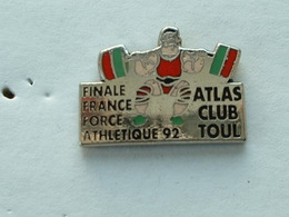 PIN'S HALTEROPHILIE - ATLAS CLUB TOUL - FINALE FRANCE FORCE ATHLETIQUE 92 - Haltérophilie