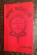 CarteGeo. 21. Guide Michelin Offert Gracieusement Aux Chauffeurs Réédition De 1900 - Michelin (guides)