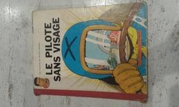 LE PILOTE SANS VISAGE -EO -BELGE 1960 -ETAT MOYEN - Michel Vaillant