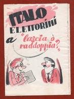 PROPAGANDA POLITICA DEMOCRAZIA CRISTIANA ITALO ELETTORINI A LASCIA O RADDOPPIA (16 Pgg.) A Cura Della D.C. ROMA 1956 - Books, Magazines, Comics