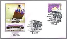 PLAZA DE TOROS - Gala Triunfadores - Bullring. Palencia 2018 - Fiestas