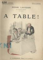 1 Livre , Henri  Lavedan ,  A Table - Auteurs Français