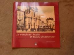 Livre Les Trams Chocolat Bruxellois De Brusselse Chocolattentrams Tram Tramway Photos - Non Classés