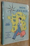 Mon Avenir. Voyage Au Pays Des Métiers - Livres, BD, Revues