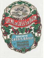 AN 340 -/ ETIQUETTE  DE CREME DE CASSIS DE DIJON  CASSIS BAILLY 15°  DIJON - Labels