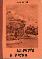Gouat  : La Poste à Vichy ( RARE ) 1970 132p - Littérature