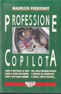 AUTOSPRINT SUPPLEMENTO PROFESSIONE COPILOTA RALLY NOTE TRUCCHI EQUIPAGGIAMENTO. - Automobilismo - F1