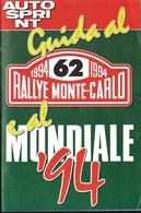 GUIDA AL RALLY DI MONTECARLO E AL MONDIALE '94 Iscritti Piantine Orari Autosprint Opuscolo. - Automobilismo - F1