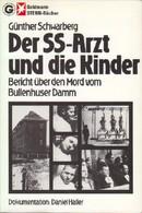 Der SS-Arzt Und Die Kinder : Bericht über D. Mord Vom Bullenhuser Damm. - 5. Guerres Mondiales