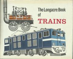 THE LONGACRE BOOK OF TRAINS ( RAILWAYS EISENBAHNEN CHEMIN DE FER LOCOMOTIVES VAPEUR ) - Chemin De Fer