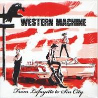 WESTERN MACHINE - From Lafayette To Sin City - CD - ROCK'N'ROLL - Rock