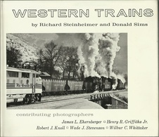 WESTERN TRAINS - RICHARD STEINHEIMER - DONALD SIMS ( RAILWAYS EISENBAHNEN CHEMIN DE FER LOCOMOTIVES VAPEUR ) - Chemin De Fer