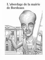 Illustrateur Bernard Veyri Caricature Politique Alain Juppe A L'abordage De La Mairie De Bordeaux - Veyri, Bernard