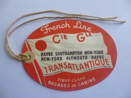 Etiquette De Bagage. French Line. Compagnie Générale Transatlantique. Le Havre - Southampton - New York - Plymouth. - Bateaux