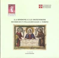 LA SINDONE E LE OSTENSIONI - RICORDI DI UN PELLEGRINAGGIO A TORINO (CATALOGO MOSTRA 2010) - Books, Magazines, Comics