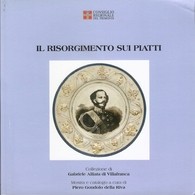 IL RISORGIMENTO SUI PIATTI - Catalogo Mostra 2011 - Books, Magazines, Comics