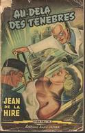 J DE LA HIRE - AU DELA DES TENEBRES - JAEGER - 1954 - Livres, BD, Revues