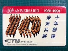 MACAU-CTM 1991- 10TH ANNIVERSARY OF THE CTM PHONE CARD - USED - - Macao