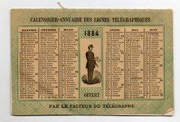 Calendrier-annuaire Des Lignes Téléphoniques 1884 - Offert Par Le Facteur Des Télégraphe - Petit Format : ...-1900