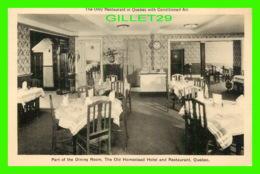 QUÉBEC - THE OLD HOMESTEAD HOTEL & RESTAURANT - PART OF THE DINING ROOM - PECO - - Québec - La Cité