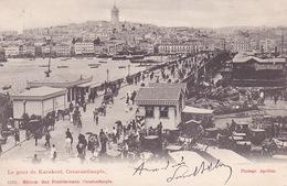 CPA - CONSTANTINOPLE - Le Pont De Karakeuï - 1561 - Turquie