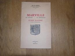 MARVILLE Son Histoire Ses Monuments Guide Illustré Régionalisme Eglise St Hilaire St Nicolas Citadelle Chapelle Ste Fine - Champagne - Ardenne
