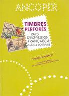 Catalogue ANCOPER - Timbres Perforés - Pays D'expression Française & Alsace Lorraine - NEUF -prix Public 24€ - Philately And Postal History