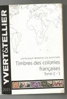 Catalogue  Timbres Des Colonies Françaises   2015   Port Gratuit  Bon état - Stamp Catalogues