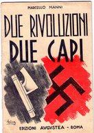 ITALIA  Fascismo  Libro  Due Rivoluzioni Due Capi   Perfetto Pagine 31 - War 1939-45