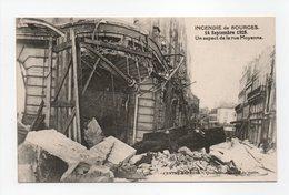 - CPA BOURGES (18) - INCENDIE Du 14 Septembre 1928 - Un Aspect De La Rue Moyenne - - Bourges
