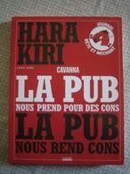 HARA KIRI -1960-1985- La Pub Nous Prends Pour Des Cons - Humour