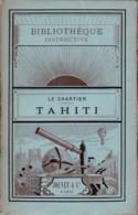 TAHITI LE CHARTIER (DEDICACE DE L AUTEUR) - 1801-1900