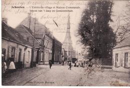 SCHOTEN  SCHOOTEN ENTREE DU VILLAGE 1919 - Schoten
