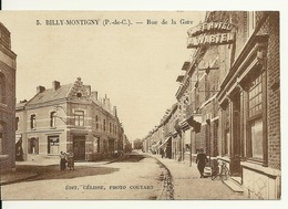 62 - BILLY MONTIGNY / RUE DE LA GARE - Other Municipalities
