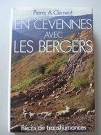 Maurice Pierre A. Clément - En Cévennes Avec Les Bergers. Récits De Transhumances - Auvergne