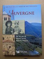 L'Auvergne, Sur Les Pas De Pascal, Lecoq, Pourrat, Vialatte ... - Auvergne